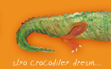 also crocodiles dream...